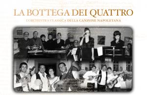 La Bottega dei Quattro L'orchestra classica della canzone napoletana