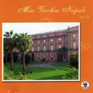 Mia Vecchia Napoli, Vol.12