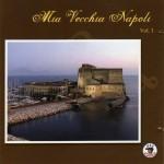 Mia Vecchia Napoli, Vol.1