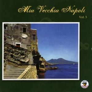 Mia Vecchia Napoli, Vol. 3