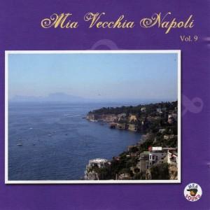 Mia Vecchia Napoli, Vol.9